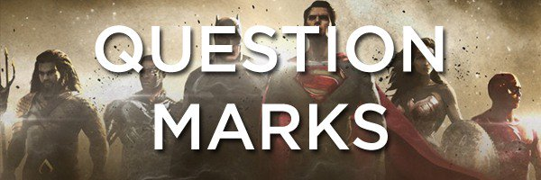 Question Marks DC Extended Universe